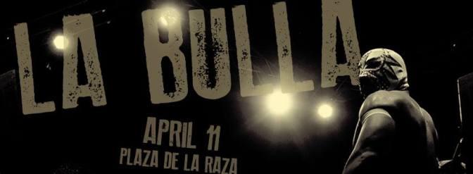 La Bulla Art Exhibit & Cultural Event @ Plaza de la Raza this weekend!