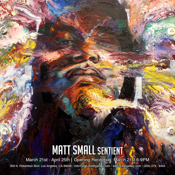 Matt Small- Sentient Closing Reception this weekend!
