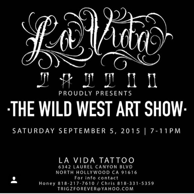 "La Vida Tattoo Shop presents ""The Wild West Art Show"""