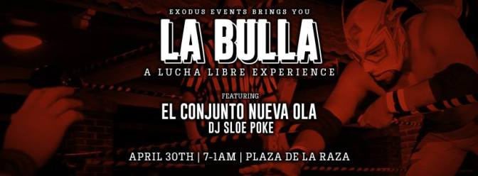 La Bulla 2016- Lucha Libre Celebration Coming Soon!