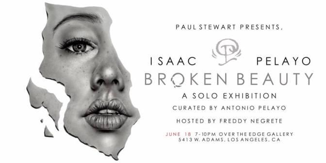 """Broken Beauty"" Isaac Pelayo's First Solo Exhibit"