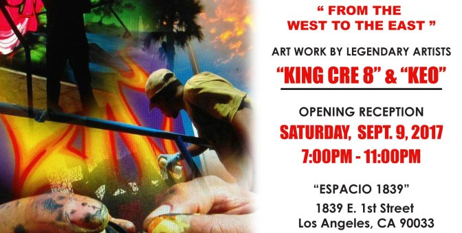 """From the West to the East"" King Cre8 & Keo @ Espacio 1839"